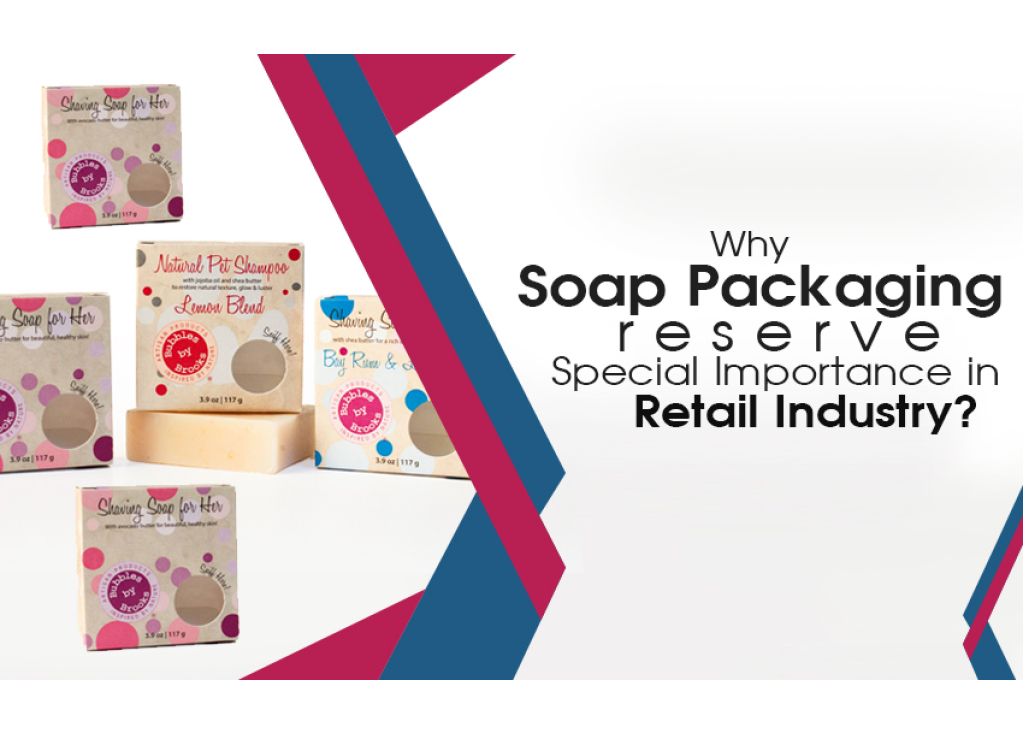 Why Soap Packaging Reserve Special Importance in Retail Industry?